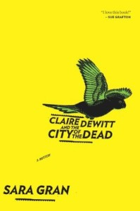 Review: Claire DeWitt and the City of the Dead by Sara Gran