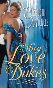 Review: Must Love Dukes by Elizabeth Michaels