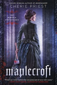 Review: Maplecroft by Cherie Priest